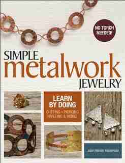 Simple Metalwork Jewelry by Judy Freyer Thompson