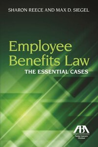 Employee Benefits Law: The Essential Cases