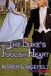 The Duke's Foolish Heart (BookStrand Publishing Romance) by Karen Lingefelt