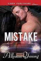 Mistake (Siren Publishing Classic)