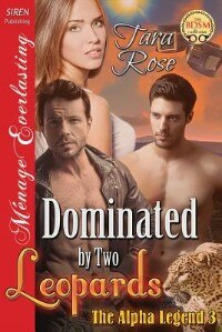 Book Dominated by Two Leopards [The Alpha Legend 3] (Siren Publishing Menage Everlasting) by Tara Rose