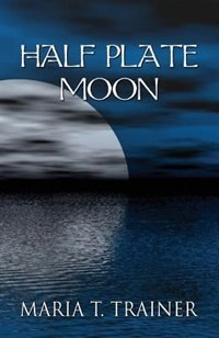 Half Plate Moon by Maria T. Trainer