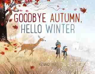 Goodbye Autumn, Hello Winter by Kenard Pak