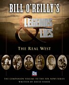 Bill O'reilly's Legends And Lies: The Real West: The Real West