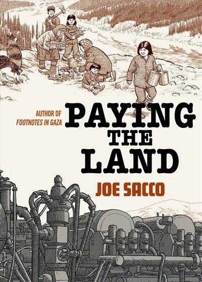 Paying The Land by Joe Sacco
