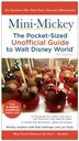 Mini Mickey: The Pocket-sized Unofficial Guide To Walt Disney World by Bob Sehlinger