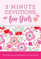 3-Minute Devotions for Girls: 180 Inspirational Readings for Young Hearts