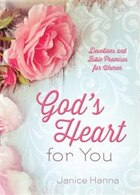 Gods Heart for You: Devotions and Bible Promises for Women