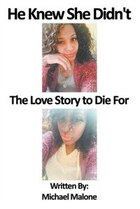 He Knew She Didn't: The Love Story to Die For
