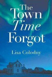 The Town Time Forgot by Lisa Colodny