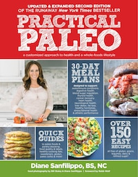 Practical Paleo, 2nd Edition (Updated and Expanded): A Customized Approach to Health and a Whole…