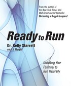 Ready to Run: Unlocking Your Potential to Run Naturally