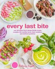 Every Last Bite: Over 400 Paleo, AIP, Keto & Allergen-Friendly Recipes, Complete with Diet Guides & Customized Month