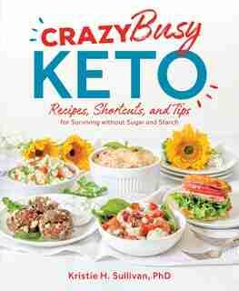 Crazy Busy Keto by Kristie Sullivan