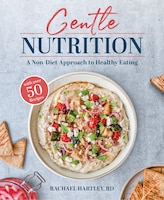 Gentle Nutrition: A Non-Diet Approach to Healthy Eating