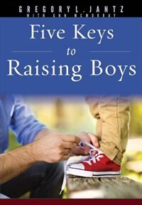 FIVE KEYS TO RAISING BOYS