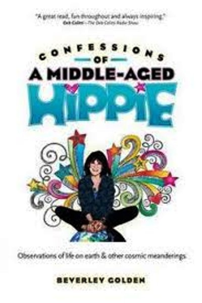 Confessions of a Middle-Aged Hippie by Beverley Golden