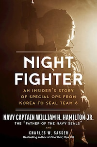 Night Fighter: An Insider's Story of Special Ops from Korea to SEAL Team 6