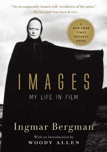Images: My Life in Film by INGMAR BERGMAN