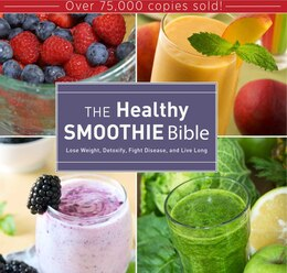 Book The Healthy Smoothie Bible: Lose Weight, Detoxify, Fight Disease, and Live Long by Farnoosh Brock