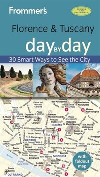 Frommer's Florence And Tuscany Day By Day