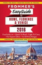 Frommer's Easyguide To Rome, Florence And Venice 2016