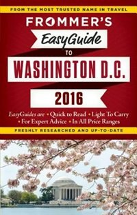 Frommer's Easyguide To Washington, D.c. 2016