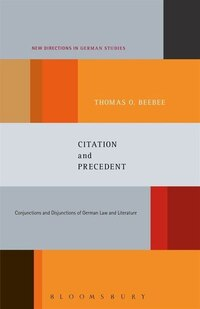 Citation and Precedent: Conjunctions and Disjunctions of German Law and Literature
