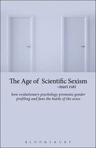 The Age of Scientific Sexism: How Evolutionary Psychology Promotes Gender Profiling and Fans the…