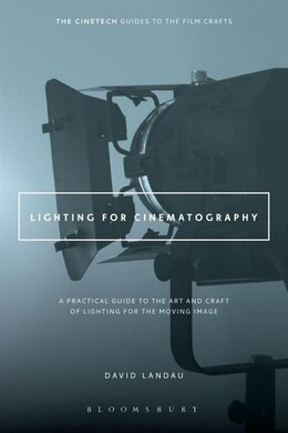 Book Lighting for Cinematography: A Practical Guide to the Art and Craft of Lighting for the Moving Image by David Landau