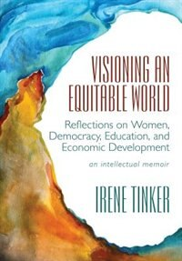 Visioning an Equitable World: Reflections on Women, Democracy, Education, and Economic Development