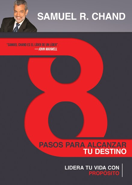 Span-8 Steps To Achieve Your Destiny: Lead Your Life With Purpose by Samuel Chand