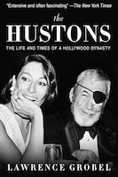 The Hustons: The Life and Times of a Hollywood Dynasty