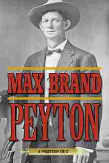 Peyton: A Western Duo by Max Brand