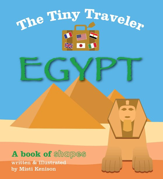 The Tiny Traveler: Egypt: A Book of Shapes by Misti Kenison