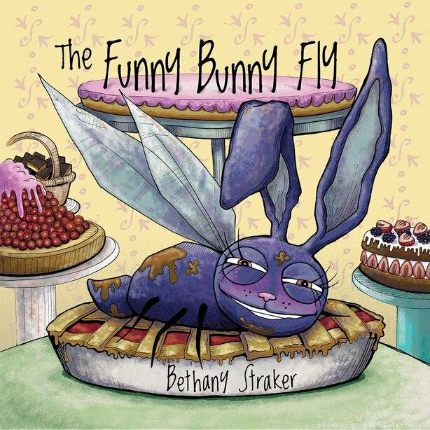 The Funny Bunny Fly by Bethany Straker