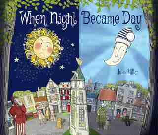 When Night Became Day by Jules Miller