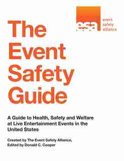The Event Safety Guide: A Guide to Health, Safety and Welfare at Live Entertainment Events in the United States by Event Safety Alliance