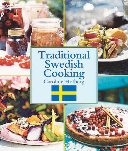 Traditional Swedish Cooking by Caroline Hofberg