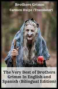 The Very Best of Brothers Grimm In English and Spanish (Bilingual Edition) by Brothers Grimm