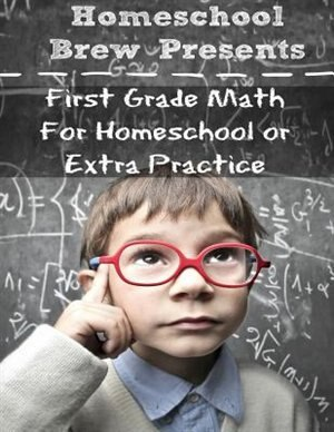 First Grade Math: (For Homeschool or Extra Practice) by Greg Sherman