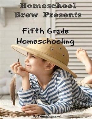 Fifth Grade Homeschooling by Greg Sherman