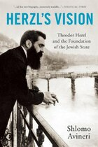 Herzl's Vision: Theodor Herzl And The Foundation Of The Jewish State