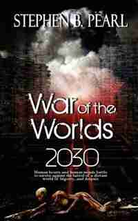 War Of The Worlds 2030 de Stephen B. Pearl