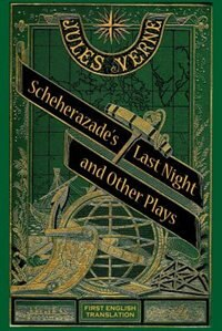 Scheherazade's Last Night and Other Plays by Peter Schulman