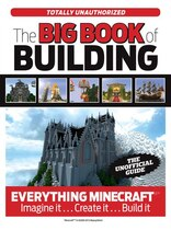 Book The Big Book Of Building: Everything Minecraft®? Imagine It? Create It? Build It by Triumph Books