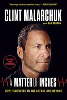 A Matter Of Inches: How I Survived In The Crease And Beyond