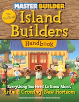 Master Builder: The Unofficial Island Builders Handbook: Everything You Need To Know About Animal…