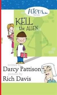 Kell, the Alien: Aliens, Inc. Chapter Book Series