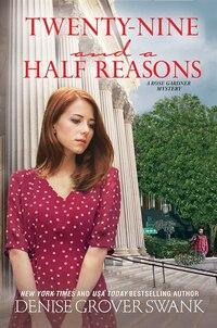 Twenty-nine And A Half Reasons: A Rose Gardner Mystery